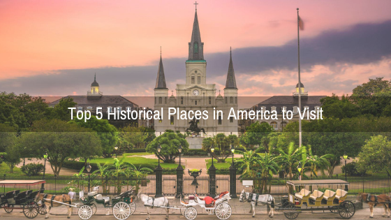 Historical Places in America
