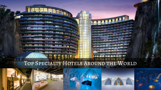 Top Specialty Hotels Around the World
